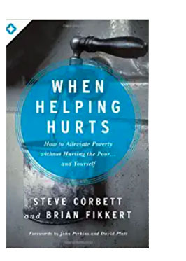 A photo of the book When Helping Hurts by Steve Corbett